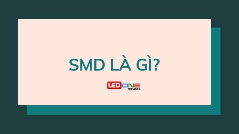 ảnh nền bài viết SMD là gì