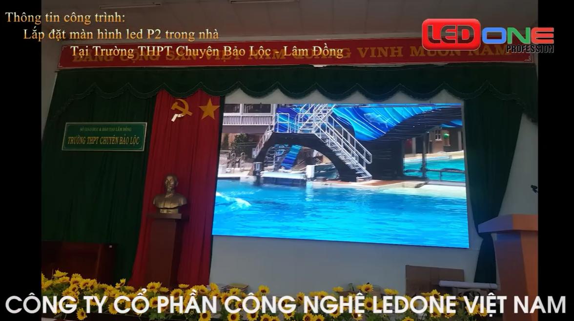 Thực tế thi công trình thi công màn hình Led hội trường P2 tại trường THPT Chuyên Bảo Lộc